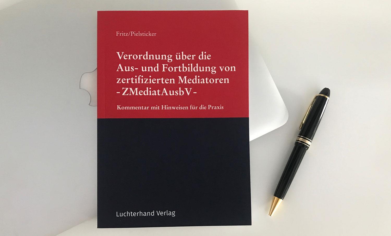 Neu auf dem Markt: Umfassende Kommentierung der Ausbildungsverordnung für zertifizierte Mediatoren.