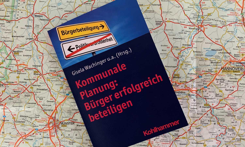 Kommunale Planung: Bürger erfolgreich beteiligen